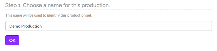 Step 1. Choose a name for this production.