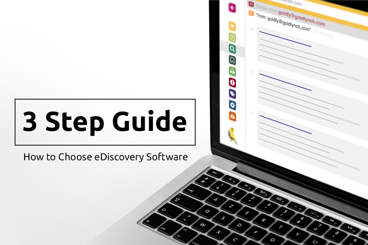 GoldFynch 3-Step Guide for the Confused Small-Law-Firm Attorney on  How to Choose eDiscovery Software