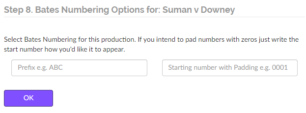 Select prefixes for your Bates numbering and number padding if you wish